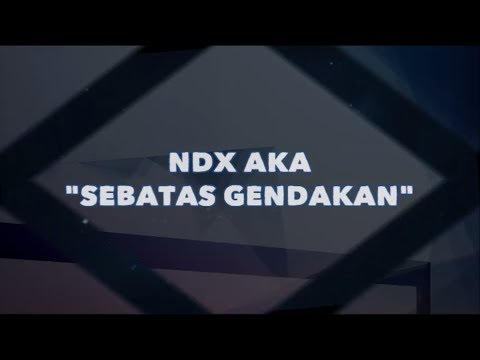 NDX a.k.a - Sebatas Gendakan (Lyrics Video)