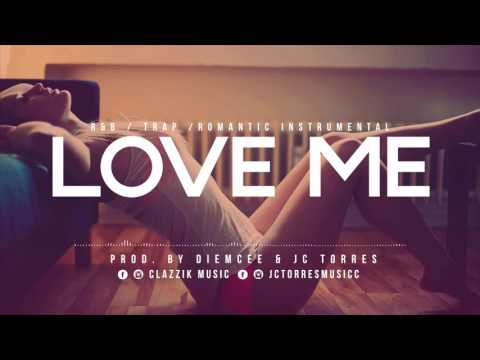 Instrumental RnB /Trap Romántico  //LOVE ME // USO LIBRE (FREE) 2017