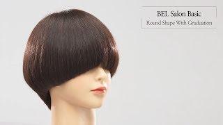 벨 베이직 _ 단발 라운드 그라쥬에이션 커트 | Round shape with graduation cut K-Beauty hair styling