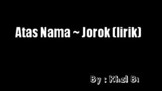 Atas Nama - Jorok (Lirik)