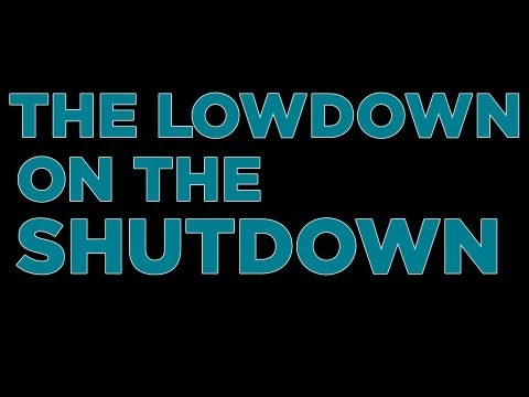 The Lowdown on the Shutdown