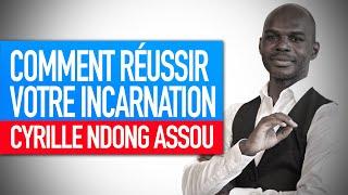 Séminaire : Comment réussir votre incarnation (Cyrille Ndong Assou)