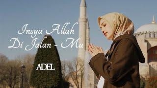 Adel - Insya Allah Di Jalan-Mu   Official Music Video