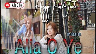 Lagu Minang Terbaru2020 Alia O Ye Hinggo Hati Tiado