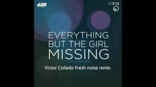Everything But The Girl - Missing ( Víctor Collado Rework 2017 )