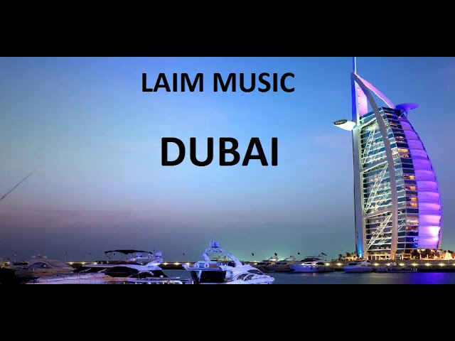 LAIM MUSIC - DUBAI