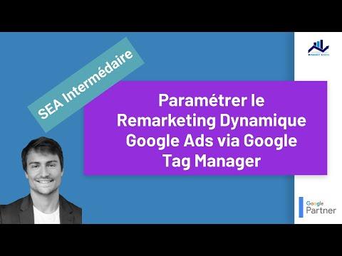 SEA Niveau intermédiaire #8: Paramétrer le Remarketing Dynamique Google Ads via Google Tag Manager