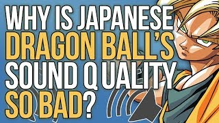 Why Is Japanese Dragon Ball Z's Sound Quality So Bad?