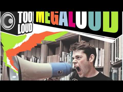 Far Too Loud - Megaloud