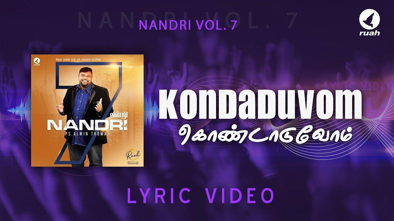 Kondaduvom Official Lyric Video Pas Alwin Thomas Nandri 7