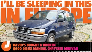 homepage tile video photo for David Bought A $600 Diesel Manual Chrysler Minivan But It Has 250,000 Miles And Is Broken In Germany