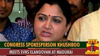 Khushboo Meets EVKS Elangovan at Madurai spl tamil hot video news 01-09-2015
