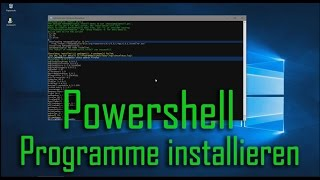 [Win10] Tipps & Tricks -  Programme über Powershell installieren (Deutsch/German)