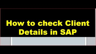 How to check Client Details In SAP| Tables for Client Information| SAP FICO Video