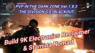 PVP IN THE DARK ZONE Ver,1.8.3(Build 9K Electronics Reclaimer & Stamina Nomad)