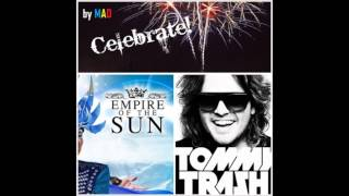 Empire Of The Sun - Celebrate (Tommy Trash Club Mix) [by MAD]