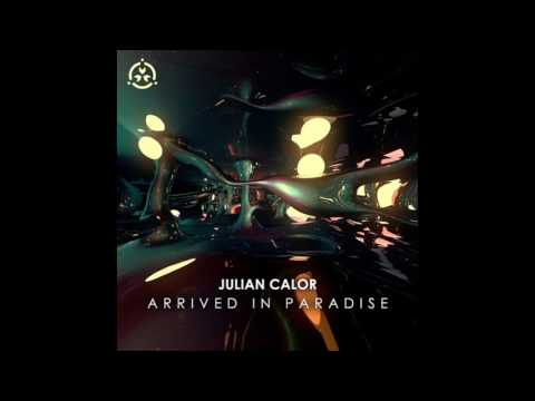 Julian Calor - Arrived In Paradise [Official Audio]