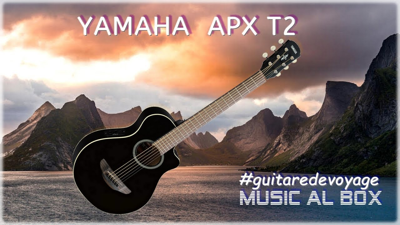 Test de Guitares de Voyage #1 La Yamaha APX T2 # ...
