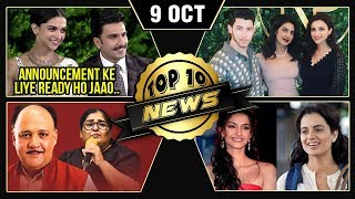 Deepika Ranveer Wedding Announcement, Sonam Praises Kangana, Alok Nath Accused & More | Top 10 News