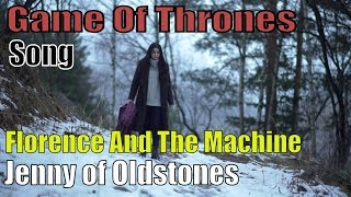Florence + The Machine  - Jenny of Oldstones (Game of Thrones) Cover