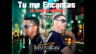 TU ME ENCANTAS- GRUPO LA INVASION (dj chamo the producer)