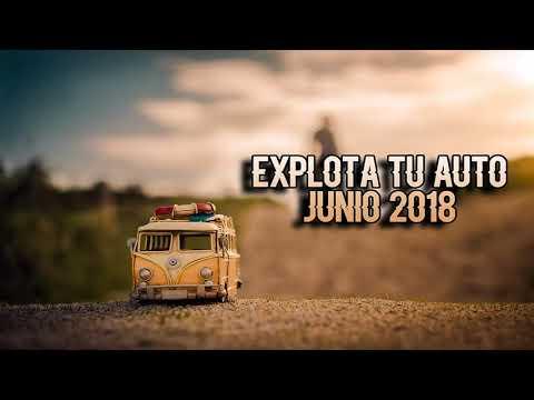 EXPLOTA TU AUTO ⚡PURO REGGAETON⚡ (JUNIO 2018)💣 DJ WAN