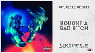 "Future & Lil Uzi Vert - ""Bought A Bad Bitch"" (Pluto x Baby Pluto)"