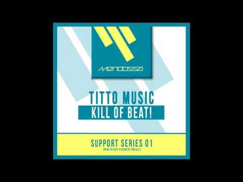 TITTO MUSIC - KILL OF BEAT! [free download]