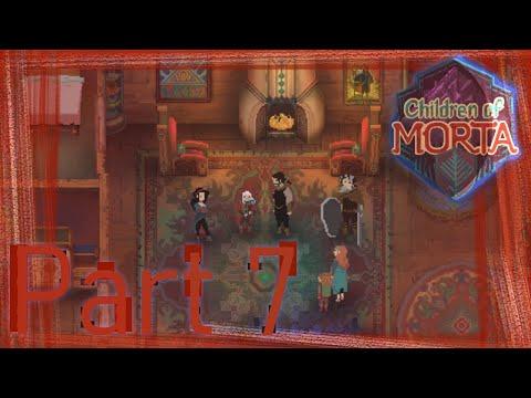 Children of Morta - Let's Play   Part 7  