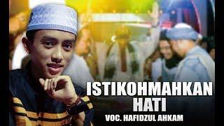 Istiqomahkan Hati Voc. Hafidzul Ahkam | Syubbanul Muslimin.