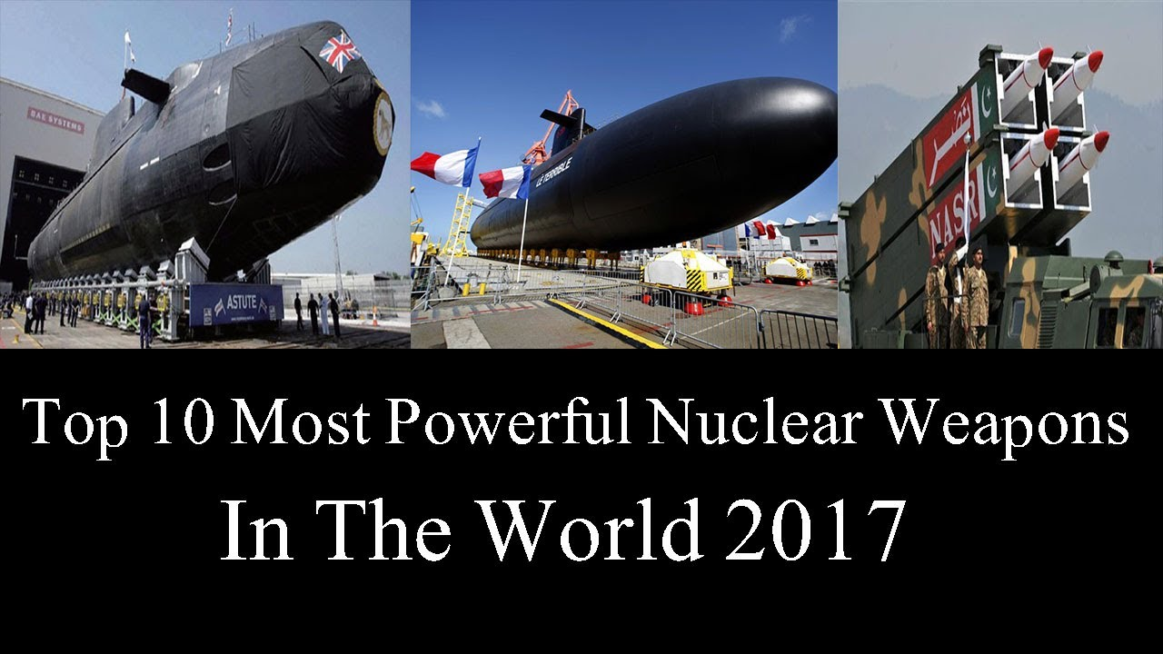 Top Countries Most Powerful Nuclear Weapons In The World - World's most powerful nuclear countries