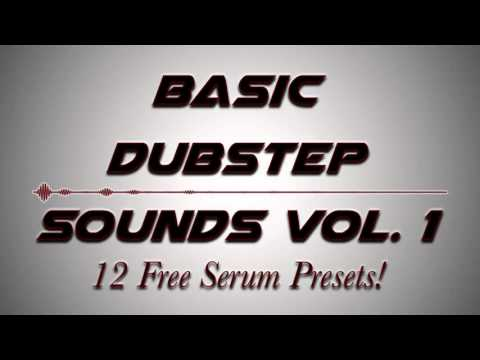 Basic Dubstep Presets Vol. 1 [FREE SERUM PRESETS]
