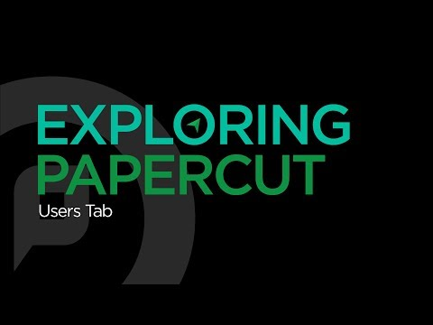 Exploring PaperCut | Users Tab
