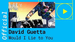 DAVID GUETTA, CEDRIC GERVAIS & CHRIS WILLIS – WOULD I LIE TO YOU (Official Music Video) thumbnail