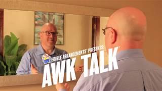Edible Arrangements Presents: Awk Talk | First Timer
