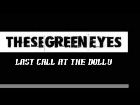 Клип These Green Eyes - Last Call At The Dolly