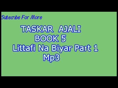 Taskar Ajali Littafi Na Biyar part 1