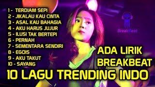 10 LAGU TRENDING BREAKBEAT INDONESIA 2019 (LIRIK)