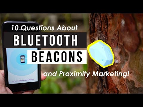 10 Questions About Bluetooth Beacons and Proximity Marketing!