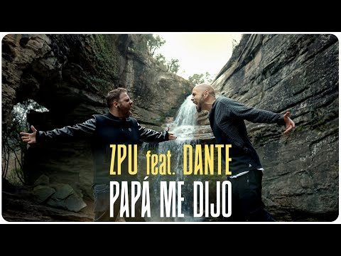 ZPU   Papá Me Dijo (feat. Dante) (Video Oficial)
