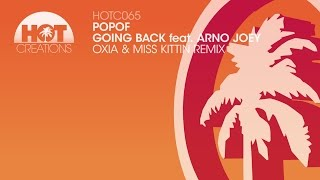 Popof and Animal & Me ft Arno Joey - Going Back (Oxia & Miss Kittin Remix)