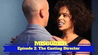 MISGUIDED: Episode 2 - The Casting Director
