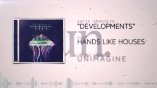Watch Hands Like Houses Developments video