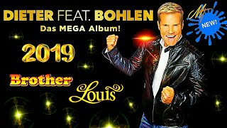 DIETER BOHLEN - NEW 2019 - BROTHER  LOUIE - Das  Mega Album  - Euro Danse 2019