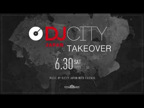 2018年03月31日(Sat)KING∞XMHU × DJcity Japan 【take over】