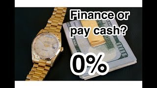 0% Financing for a watch.