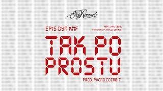 EPIS DYM KNF ft. Jahu, Dedis, Finu DYM KNF, Ponczo DYM KNF - Tak po prostu
