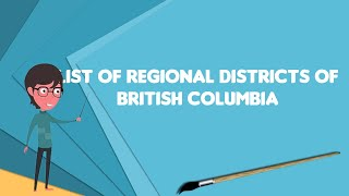 Define List of regional districts of British Columbia