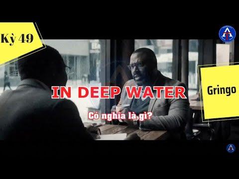 [HỌC IDIOM QUA PHIM] - In Deep Water (Phim Gringo)