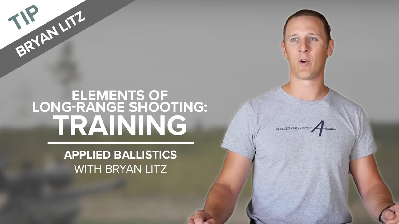 Elements of Long Range Shooting: Training - Applied Ballistics